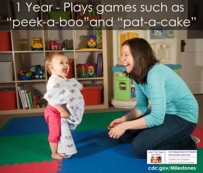 Plays games such as 'peek-a-boo' and 'pat-a-cake'